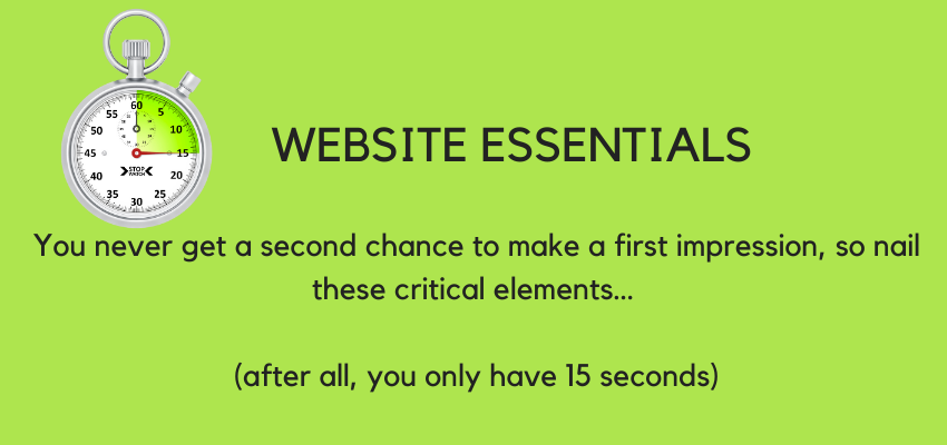 Website Essentials – 15 seconds to make a first impression